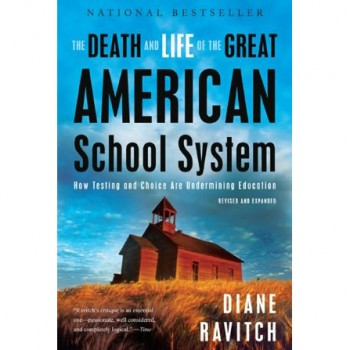 The Life and Death of the Great American School System