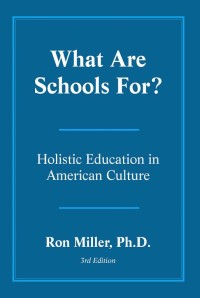 What Are Schools For? - Ron Miller